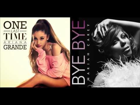 One Last e  Ariana Grande & Mariah Carey Mashup