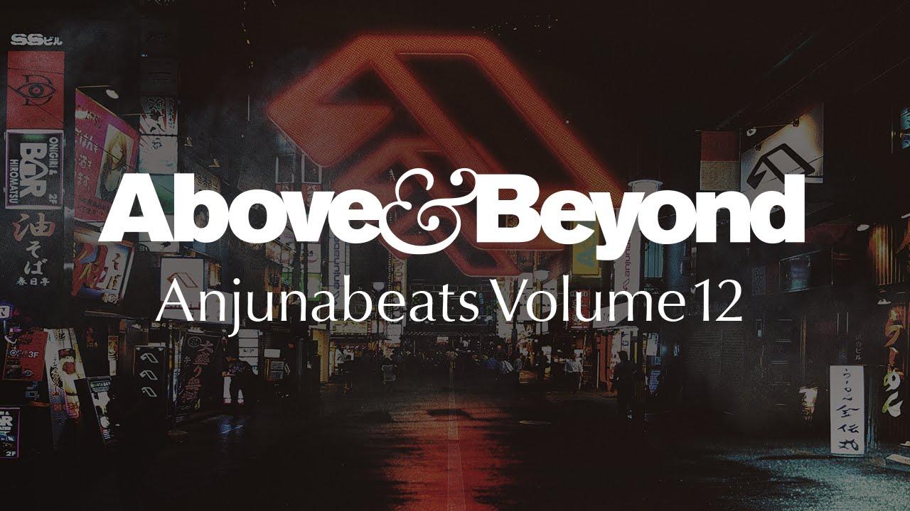 above & beyond anjunabeats volume 12