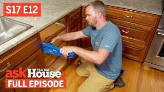 Ask This Old House | Cabinet Upgrade, Secret Garden (S17 E12) | FULL EPISODE