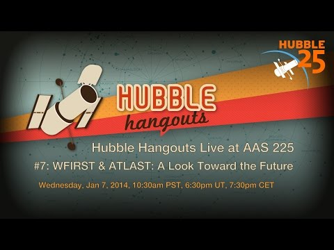 Hubble Hangouts Live @AAS 225 #7: WFIRST & ATLAST - A Look to the Future