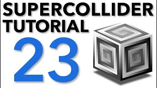 SuperCollider Tutorial: 23. Wavetable Synthesis, Part I