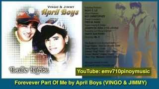 Forever Part Of Me - April Boys (VINGO & JIMMY) with Lyrics