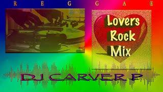 Lovers Rock Reggae Mix - DJ Carver P
