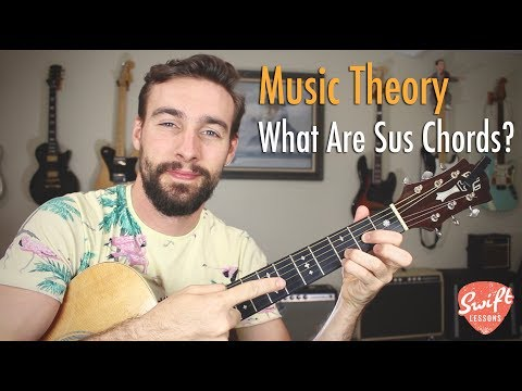 What Are Sus or Suspended Chords? | Music Theory Guitar Lesson