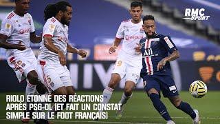 Riolo étonné des réactions après PSG-OL (et fait un constat simple sur le foot français)