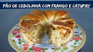 Pão de Cebolinha com Frango e Catupiry