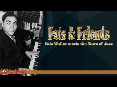 Fats Waller - Fats & Friends ( Fats Waller meets the Stars of Jazz)
