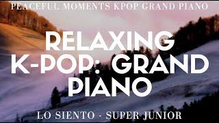 Peaceful Moments K-Pop: Grand Piano - Lo Siento (Super Junior - Piano Cover)