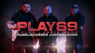 PLAY69 x FLER x FARID BANG 💣  KUGELSICHERER JUGENDLICHER 💣  [ official Video ]