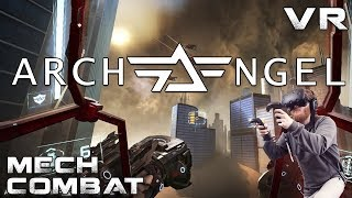 Archangel: VR giant mech combat gameplay with HTC Vive