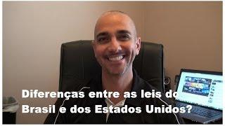 Qual a diferenças entre as leis do Brasil e dos Estados Unidos ?