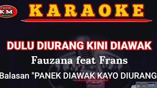 DULU DIURANG KINI DIAWAK- Fauzana feat Frans [ Karaoke/ Lirik ] Lagu Minang terbaru 2021