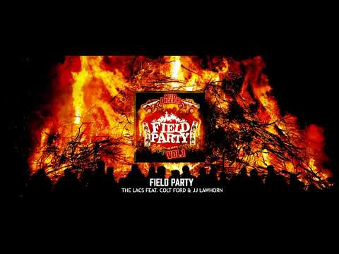 Field Party (Remix) - The Lacs (feat. Colt Ford and JJ Lawhorn) [Official Audio]