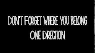 Don t Forget Where You Belong - One Direction (Lyrics)