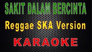 Download Sakit Dalam Bercinta - Reggae SKA Version (Karaoke) | LMusical