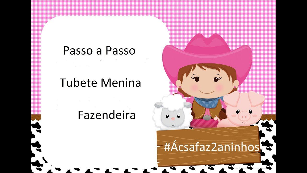 Populares Passo a passo tubete - Menina fazendeira (Para a festa fazendinha  HE02