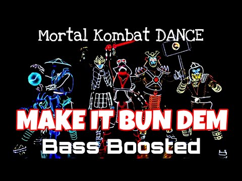 dj-make-it-bun-dem- -mortal-kombat-dance---trap-musik-[bass-boosted]