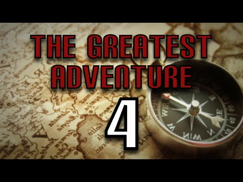 The Greatest Adventure (Part 4) - Special Guest: Nobbel87