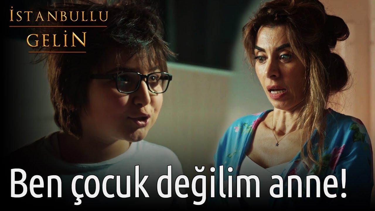 İstanbullu Gelin | Ben Çocuk Değilim Anne!