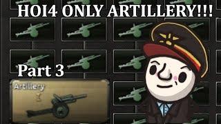 HoI4 - Only Artillery Germany! Maximum Firepower! - Part 3