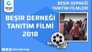 BEŞİR DERNEĞİ TANITIM FİLMİ 2018