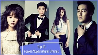 Video Top 10 Korean Supernatural Dramas download MP3, 3GP, MP4, WEBM, AVI, FLV September 2017