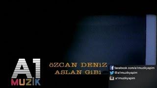 Özcan Deniz - Aslan Gibi