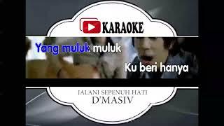 Lagu Karaoke D Masiv - Jalani Sepenuh Hati  Pop Indonesia  |  Karaoke Mu