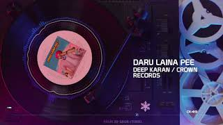 DARU LAINA PEE || FULL AUDIO || DEEP KARAN || JASSI X || #PEG PUGG || NEW PUNJABI SONG 2018