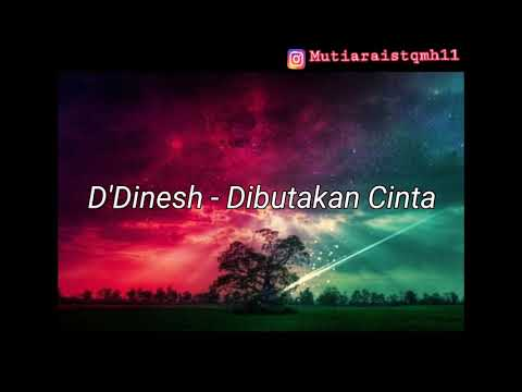 """Dibutakan Cinta """"D'Dinesh Band """" (Lyrics Video)"""