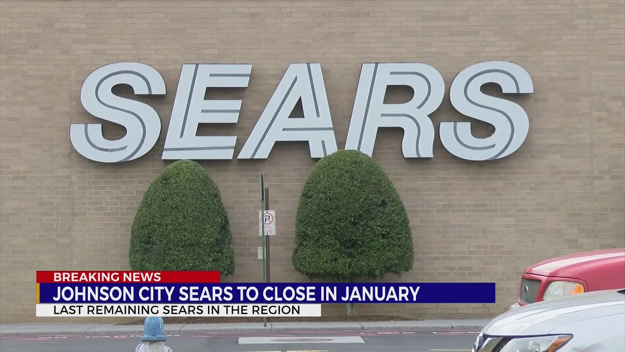 Sears Closing List 2020.Johnson City Sears Closing In Early 2020