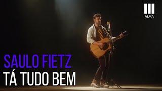 Saulo Fietz - Tá Tudo Bem (Videoclipe Oficial)