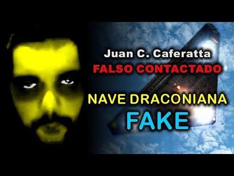 Juan Carlos Cafferatta - FALSO CONTACTADO - NAVE DRACONIANA FAKE - 1era parte