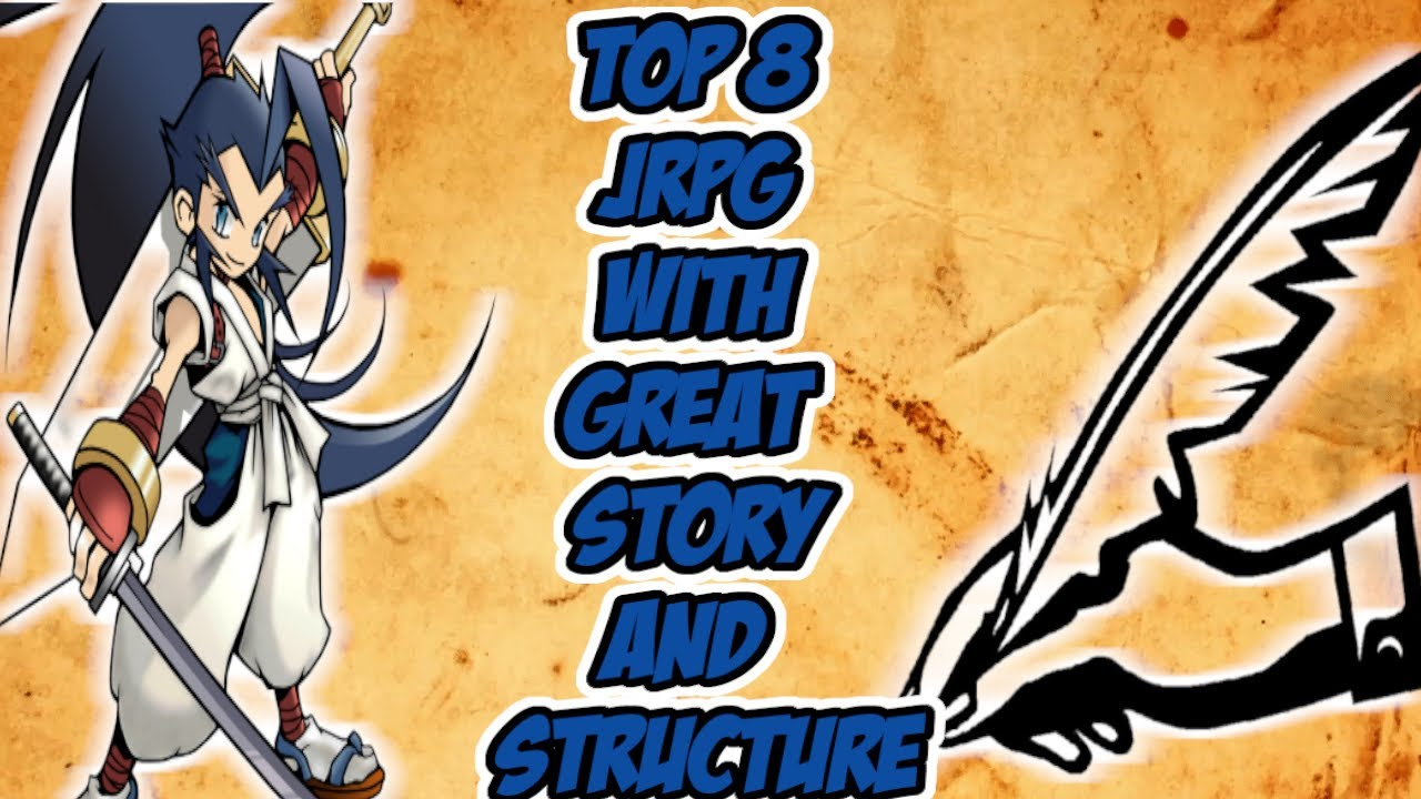 Top 8 Jrpg with Great Story and Structure