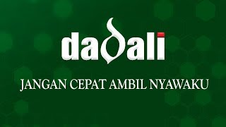 Dadali - Jangan Cepat Ambil Nyawaku (Official Lyric)