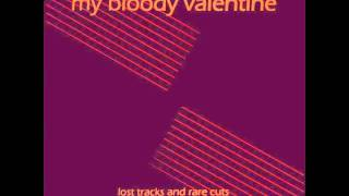 My Bloody Valentine - The Time of Day (vinyl rip)