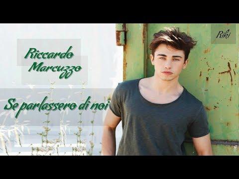 Riccardo Marcuzzo -  Se parlassero di Noi (Nuovo Singolo)  #Riki