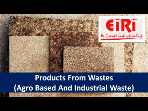 Products From Wastes (Agro Based And Industrial Waste)