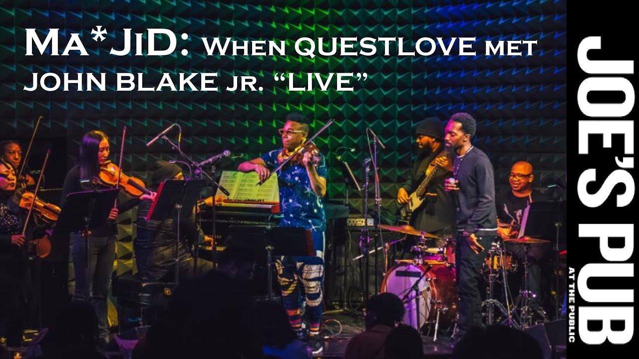 "Ma*JiD ""LIVE"" at Joe's Pub: ""When QUESTLOVE met JOHN BLAKE JR."""