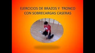 EJERCICIOS DE BRAZOS Y  TRONCO CON SOBRECARGAS CASERAS 1