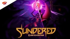 Sundered: Eldritch Edition - Official Announcement Trailer | Stadia