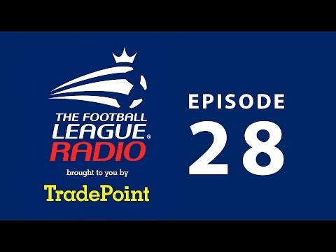 The Football League Radio | Episode 28 | Brought to you by TradePoint