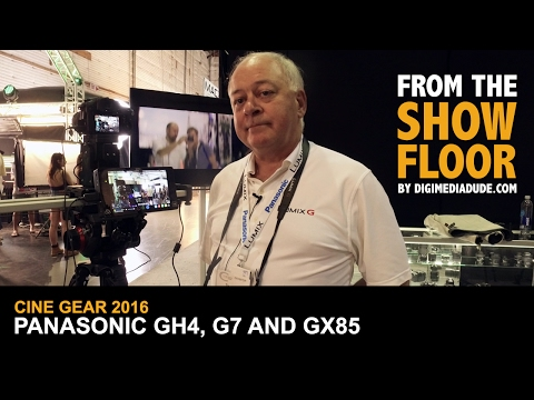 Panasonic GH4, G7 and GX85 @ Cine Gear Expo 2016