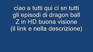 Dragon ball Z episodi italiano HD.wmv