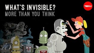 What's invisible? More than you think - John Lloyd