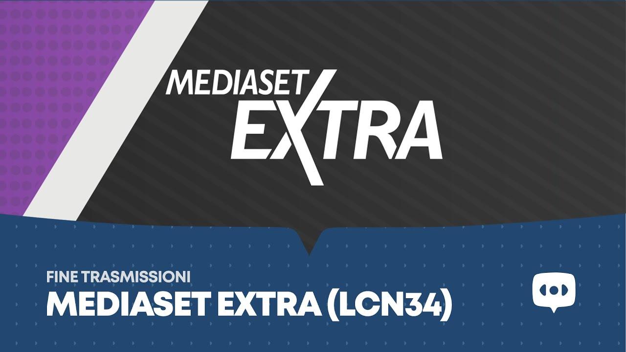 FINE TRASMISSIONI Mediaset Extra (DTT 34) - CAMBIO LCN Mediaset Extra (LCN  55) - YouTube