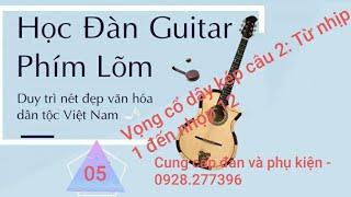 [Nhập môn ghita phím lõm - Đàn vọng cổ cho người mới học ] - Bài 5: Kí âm Vọng cổ câu 1 và câu 2 P5
