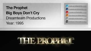 Download The Prophet - Big Boys Don't Cry (Original Mix) (1995) (Dreamteam Productions) MP3 song and Music Video