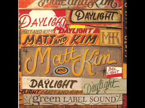 Matt & Kim - Daylight LYRICS