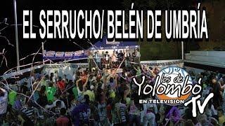El Serrucho Belen De Umbria Los De Yolombo.mp3
